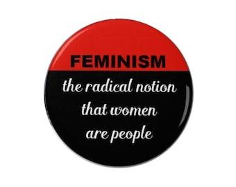 Feminism - a radical notion - Badge Pin /Magnet -  feminism - feminist -  girl power