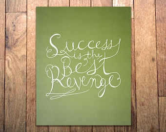 Graphic Art Print - 'Success is the Best Revenge' - 8x10 - Hand-Drawn - Typography Poster Inspirational Print