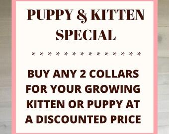 Growing Puppy & Kitten Collar Special