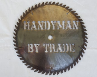 Wall Sign Saw Blade, Saw Blade Sign, Saw Blade Art, Wall Sign, Shop Sign, Man Cave Sign, Handyman By Trade