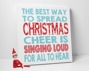 Best Way To Spread Christmas Cheer Is Singing Loud For All To Hear