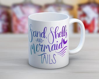 Sand Shells and Mermaid Tails Hand Lettering Watercolor  // 11 oz or 15 oz Coffee Mug