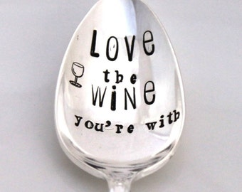 Stamped Spoon Vintage - LOVE the WINE you're with - Wine Lover Gift Valentine's Day, Mother's Day - Eternally Yours 1941 - Ready To Ship