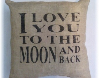 """I Love You To The Moon And Back 12"""" x 12"""" Burlap Stuffed Pillow Rustic Decor"""