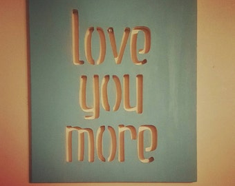 Love You More, Wall hanging, wall decor, home decor