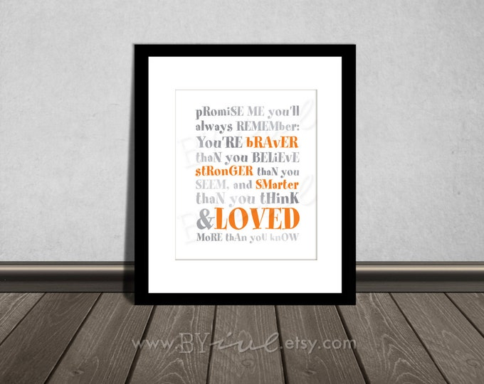 You are BRAVER than you believe, Winnie the Pooh quotes, Like silver and orange. Downloadable. Print it yourself.