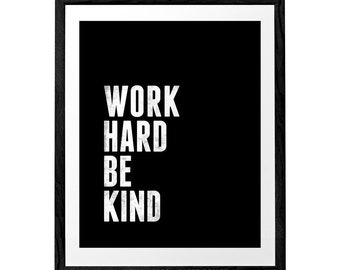 Work hard be kind quote print Minimal Motivational print typographic print Typographical poster Inspirational print gift for him