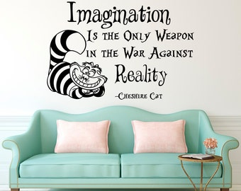 Wall Decal Alice In Wonderland Cheshire Cat Quote Imagination Is The Only Weapon In The War Against Reality Nursery Bedroom Wall Decor Q171