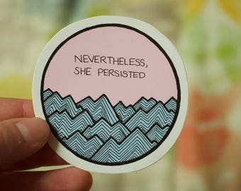 Nevertheless, She Persisted: Laptop Sticker