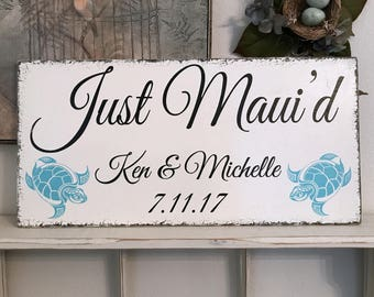JUST MAUI'D, Wedding Signs, Sea Turtles, Beach Wedding, Mr. & Mrs. Signs, Bride and Groom Signs, Personalized Wedding Signs, 24 x 12