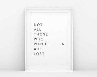 Not All Who Wander Are Lost - Inspiration Print - Motivation Quote - Quote Poster - Nordic Home - Printable Art - Scandinavian Danish Print
