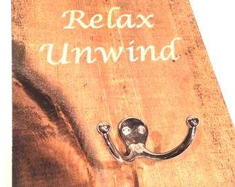 Soak,Relax, Unwind - Clothing Hook, Towel Hook, Robe Hook (Stain Options)