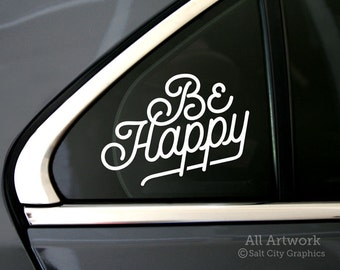 Be Happy Decal - Happy Sticker - Happiness Decal, Laptop Sticker, Vinyl Sticker, Vinyl Decal, Car Window Decal, Car Decal, Bumper Sticker