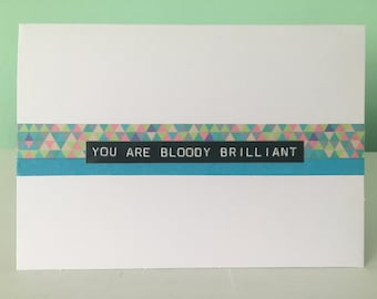 You Are Bloody Brilliant handmade card