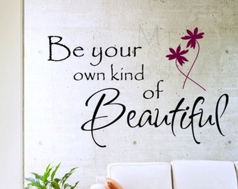 Wall Decal, Be Your Own Kind of Beautiful, Decals for Bathroom Mirror, Teen Room Decal, Spa Salon Wall Decals, Be Your Own Kind of Beautiful
