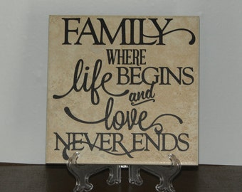 Family where life begins & love never ends, Decorative Tile, Plaque, sign, saying, quote