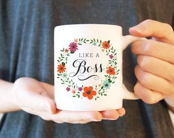 Coffee Mug #3 - Like a Boss | Ceramic Mug | Gift for Boss | Funny Coffee Mug | Inspirational Mug | White Ceramic Mug