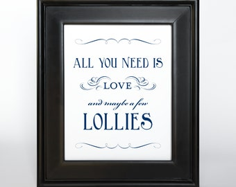 Lolly Bar Sign Navy Ink Printable All You Need is Love DIY Digital File PDF Favor Signage Wedding Do it Yourself 4x6 5x7 and 8x10 Fancy