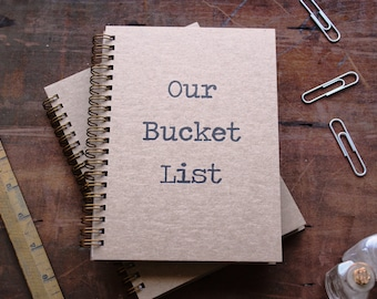 HARD COVER - Our Bucket List - Letter pressed 5.25 x 7.25 inch journal