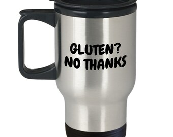 Gluten Free Travel Mug - Gluten Free Gift Idea - Celiac Disease Awareness - Gluten? No Thanks