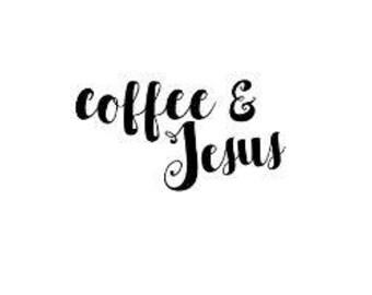 Coffee & Jesus; Coffee Decal; Yeti Decal; Coffee Mug Decal