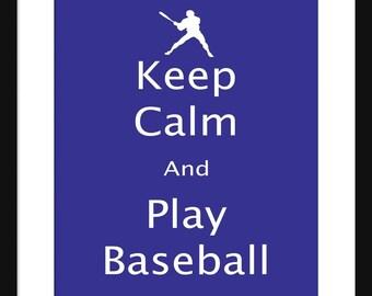Keep Calm and Play Baseball - Play Baseball - Art Print - Keep Calm Art Prints - Posters