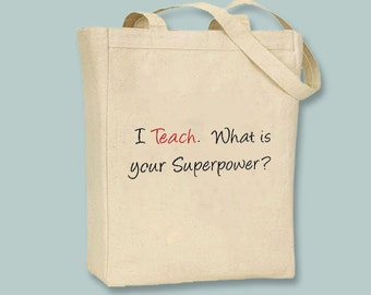 """Superpower """"I Teach"""" NATURAL or BLACK Canvas Tote - other professions, other tote sizes available"""
