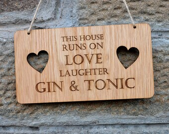 This House Runs on Love Laughter Gin and Tonic LARGE Personalised Wooden Sign