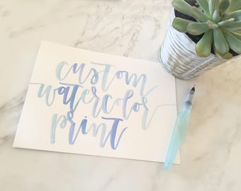 Custom Watercolor Calligraphy Quote Print ~ Personalized Watercolor Quote Print ~ Custom Print ~ Custom Order ~ Custom Watercolor Design