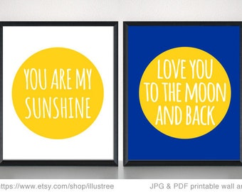 You are my sunshine, love you to the moon and back, 2 digital art prints, printable wall art, quote print, art print set, instant download