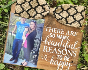 There Are So Many Beautiful Reasons To Be Happy/ Valentines Gift/ Rustic Picture Frame
