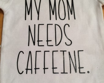 My mom needs caffeine onesie