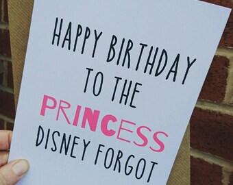 Princess birthday card / Happy Birthday to the Princess Disney forgot  / Sister / Aunt / Best friend / Girlfriend / Wife