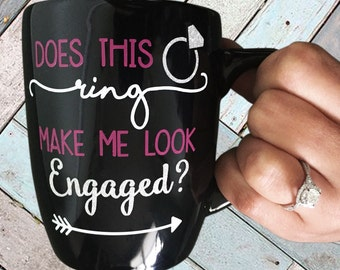 Does this Ring make me look Engaged? Mug. Gift for her. Engagement. Bling. Pink