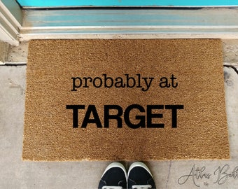 Probably at Target doormat funny welcome Target lover shopper's doormat gifts for her