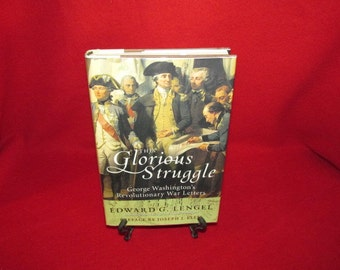 This Glorious Struggle; George Washington's ...War Letters,  by E.G. Lengel