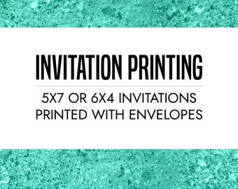 Professionally printed 5x7 or 6x4 invitations with white envelopes