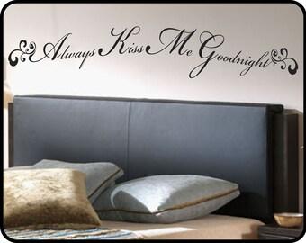 "Always Kiss Me Goodnight wall decal sticker art - romantic removable vinyl wall decor / 46"" x 8"""