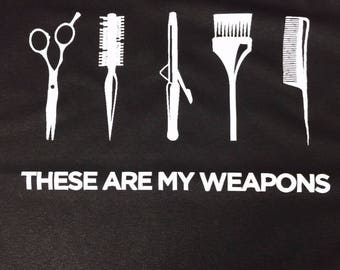 These are my Weapons Hairdresser T-shirt