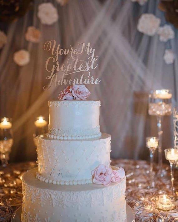 You're My Greatest Adventure, Wedding Cake Topper, Cake Toppers for Wedding, Gold Cake Topper, Rose Gold Cake Topper, Wooden Cake Topper