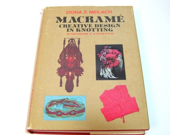 Macrame, Creative Design In Knotting By Dona Z. Meilach, 1972 Craft Book