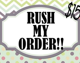 RUSH ORDER- Please Read Entire Listing Before Ordering