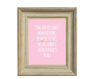 Sisters Heart Art Print . Birthday Gift . Time and Distance...Each Other's Heart . Love Quote . Adoption Family
