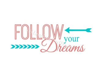 Follow your Dreams SVG Digital File or Printable