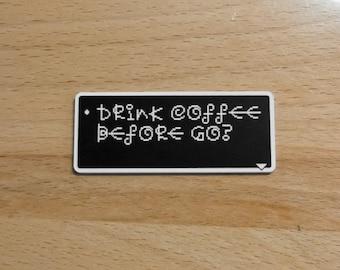 Drink Coffee - Earthbound Dialog Box