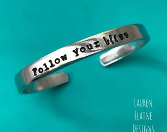 Follow Your Bliss- Motivational Mantra Bracelet- Hand Stamped Cuff Bracelet
