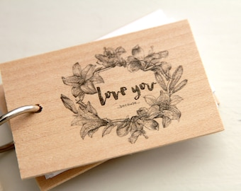 """The Lily notepad - Love you because - Mini wood notepad (3"""" x 2"""")"""