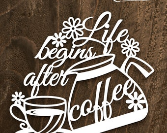 "Papercut Template -""Life begins after coffee"""