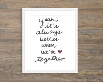 It's Always Better When We Are Together Art Print - Love Print,  Love Quote Print , Anniversary Gift Idea , Bedroom Wall Art, Romantic Art
