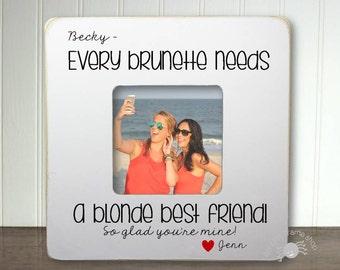 Blonde Brunette Gift Best Friend BFF Gift Best Friend Birthday Gift Every Brunette Needs A Blonde Best Friend IB1AFS